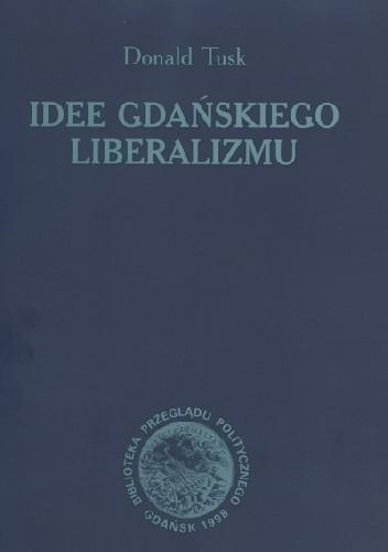 Okładka książki Idee gdańskiego liberalizmu