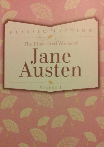 Okładka książki The Illustrated Works of Jane Austen, Vol. 1