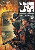 W imieniu Polski Walczącej - 3 - Akcja pod Arsenałem