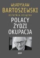 Polacy – Żydzi – okupacja. Fakty. Postawy. Refleksje