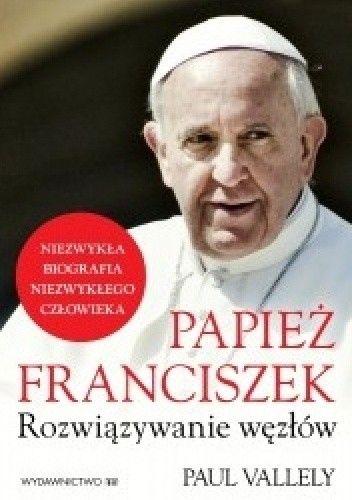 Okładka książki Papież Franciszek. Rozwiązywanie węzłów