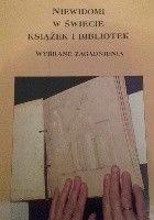 Niewidomi w świecie książek i bibliotek. Wybrane zagadnienia. Praca zbiorowa pod redakcją naukową Małgorzaty Czerwińskiej i Teresy Dederko