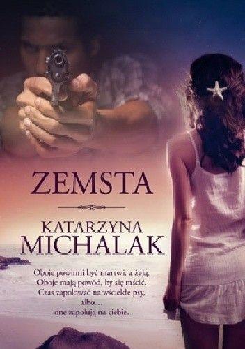[PRZEDPREMIEROWO] Zemsta - Katarzyna Michalak