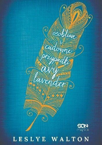 Okładka książki Osobliwe icudowne przypadki Avy Lavender