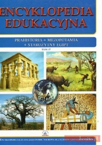 Okładka książki Encyklopedia Edukacyjna. Tom 17. Prahistoria, Mezopotamia, starożytny Egipt