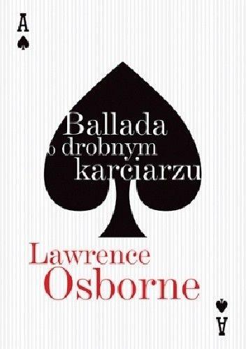 Ballada o drobnym karciarzu - Lawrence Osborne