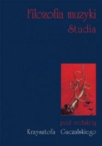 Okładka książki Filozofia muzyki. Studia
