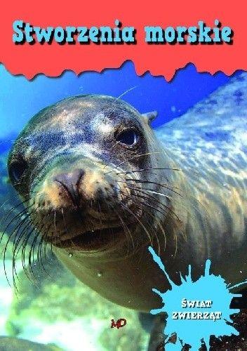 Okładka książki Encyklopedia Świat Zwierząt - Stworzenia morskie