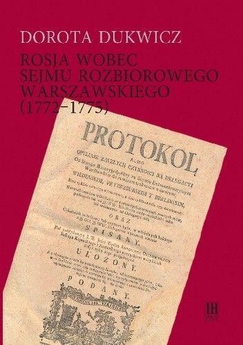 Okładka książki Rosja wobec sejmu rozbiorowego warszawskiego (1772–1775)