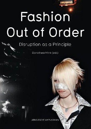 Okładka książki Fashion - Out of Order: Disruption as a Principle