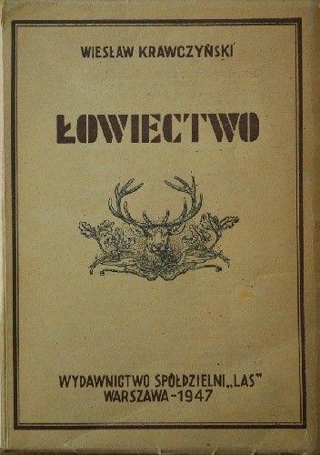 Okładka książki Łowiectwo. Podręcznik dla leśników i myśliwych