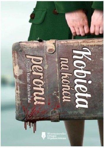 Okładka książki Kobieta na końcu peronu