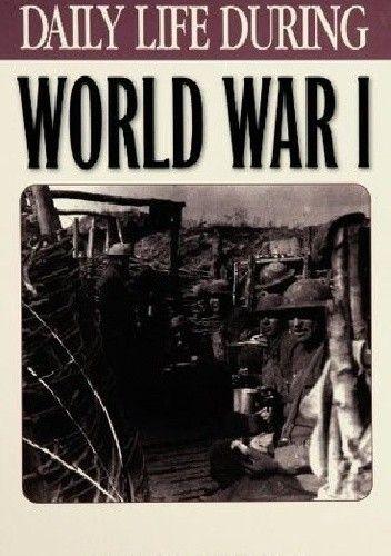 Okładka książki Daily Life During World War I