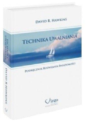 Okładka książki Technika uwalniania. Podręcznik rozwijania świadomości.