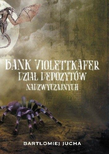 Okładka książki Bank Violettkäfer. Dział Depozytów Nadzwyczajnych