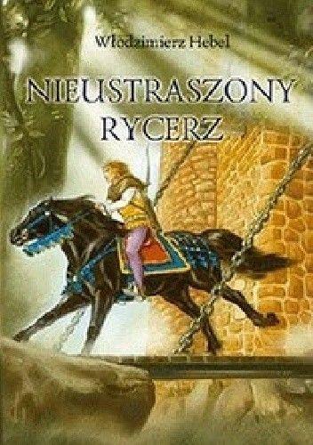 Okładka książki Nieustraszony Rycerz