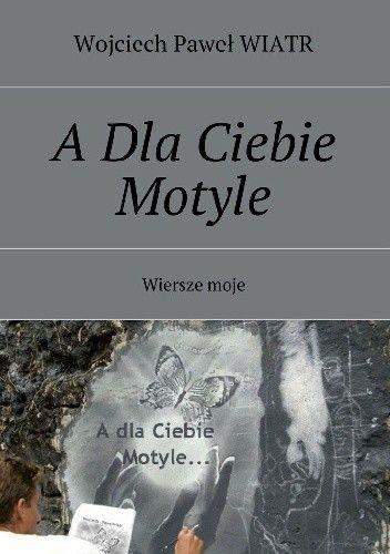Okładka książki A dla Ciebie Motyle