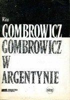 Gombrowicz w Argentynie: świadectwa i dokumenty 1939-1963