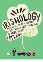 Irishology: Slagging, Junior C Football, Wet Rain and everything else we love about Ireland