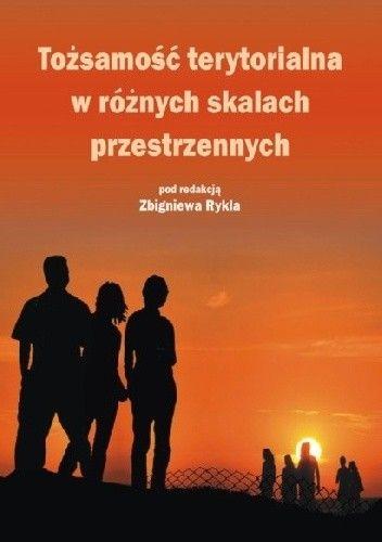 Okładka książki Tożsamość terytorialna w różnych skalach przestrzennych