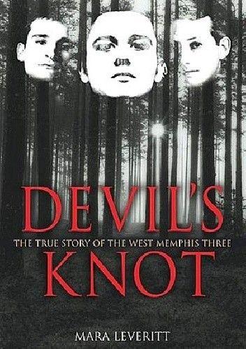 Okładka książki Devil's Knot: The True Story of the West Memphis Three
