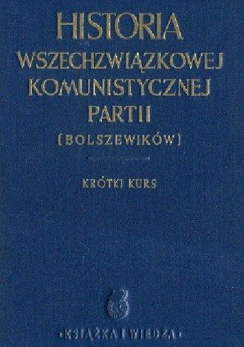 Okładka książki Historia Wszechzwiązkowej Komunistycznej Partii (bolszewików). Krótki kurs.