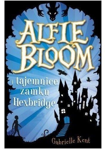 Okładka książki Alfie Bloom i tajemnice zamku Hexbridge
