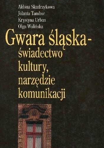 Okładka książki Gwara śląska: świadectwo kultury, narzędzie komunikacji
