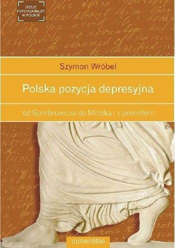 Okładka książki Polska pozycja depresyjna: od Gombrowicza do Mrożka i z powrotem