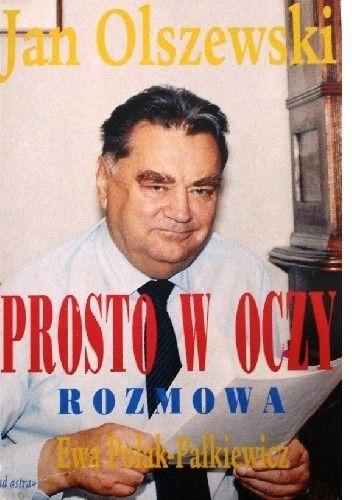 Okładka książki Prosto w oczy. Z Janem Olszewskim rozmawia Ewa Polak-Pałkiewicz
