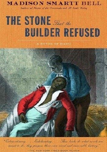 Okładka książki The Stone That the Builder Refused: A Novel of Haiti