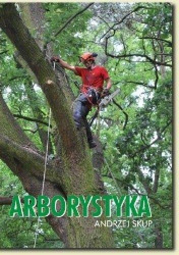 Okładka książki Arborystyka - Podręcznik bezpiecznej pracy II