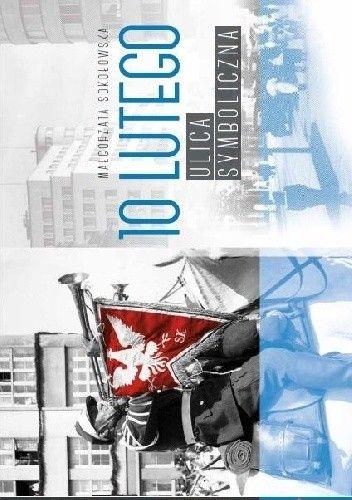 Okładka książki 10 Lutego-ulica symboliczna
