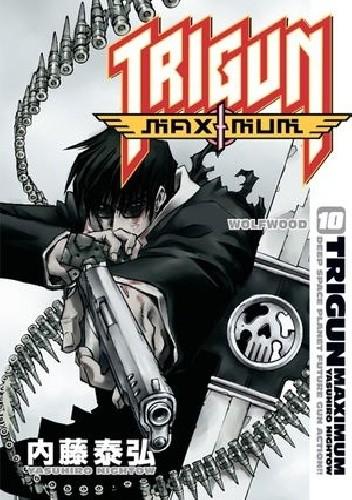 Okładka książki Trigun Maximum Volume 10: Wolfwood