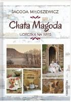 Chata Magoda. Ucieczka na wieś