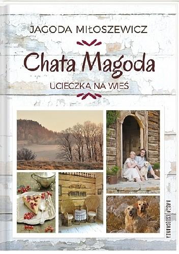 Okładka książki Chata Magoda. Ucieczka na wieś