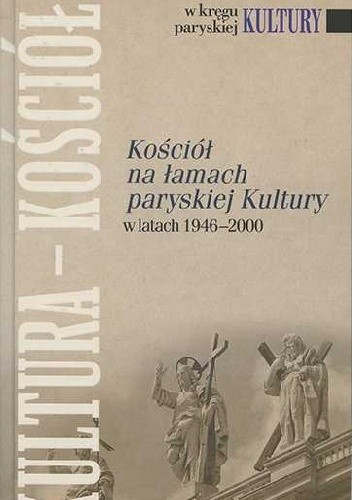 Okładka książki Kościół na łamach paryskiej Kultury w latach 1946 - 2000