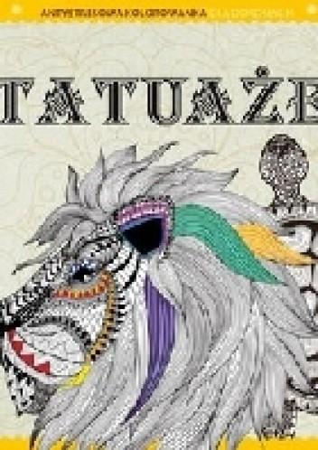 Okładka książki Antystresowa kolorowanka dla dorosłych. Tatuaże (część 7)
