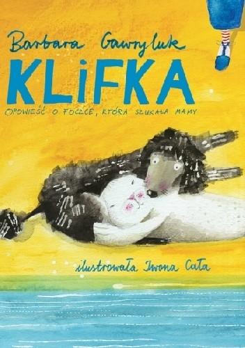 Okładka książki Klifka. Opowieść o foczce, która szukała mamy