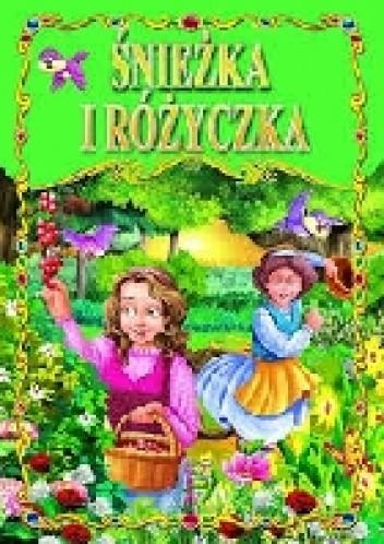 Okładka książki Śnieżka i Różyczka