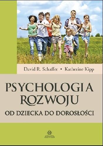 Okładka książki Psychologia rozwoju. Od dziecka do dorosłości