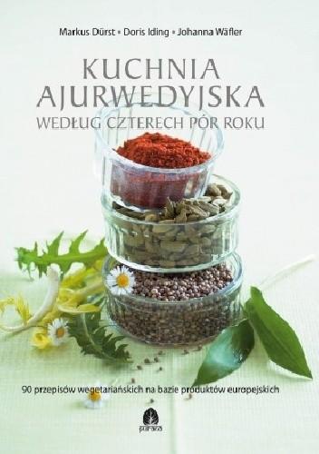 Okładka książki Kuchnia ajurwedyjska według czterech pór roku