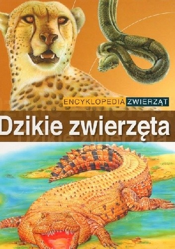 Okładka książki Encyklopedia zwierząt - Dzikie zwierzęta