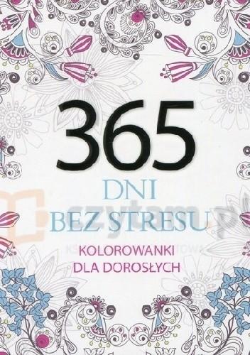Okładka książki 365 dni bez stresu. Kolorowanka antystresowa