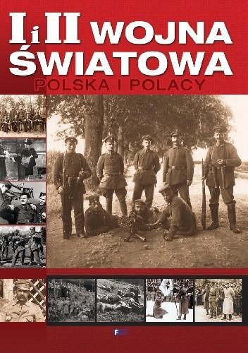 Okładka książki I i II WOJNA ŚWIATOWA POLSKA I POLACY