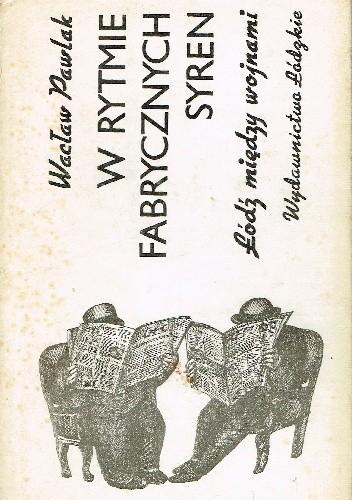 Okładka książki W rytmie fabrycznych syren