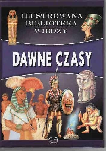 Okładka książki dawne czasy. ilustrowana biblioteka wiedzy
