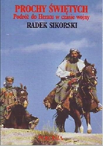Okładka książki Prochy Świętych. Podróż do Heratu w czas wojny.