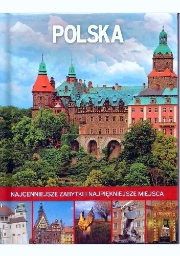 Okładka książki Polska. Najcenniejsze zabytki i najpiękniejsze miejsca
