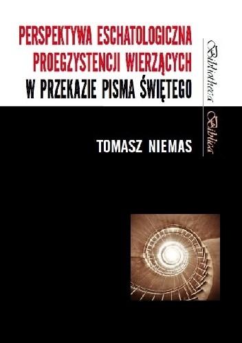 Okładka książki Perspektywa eschatologiczna proegzystencji wierzących w przekazie Pisma Świętego
